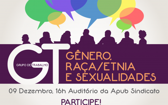 GT GENERO RACA ETNIA E SEXUALIDADE 9 DE DEZ APUB 2