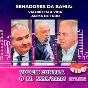 Senadores da Bahia: Valorizem a vida acima de tudo