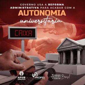 Governo usa a Reforma Administrativa para acabar com a autonomia universitária